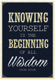 Knowing Yourself is the Beginning of All Wisdom Plakáty