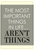 The Most Important Things In Life Aren't Things Afiche