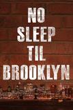 No Sleep Til Brooklyn Music Poster Poster