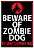 Beware of Zombie Dog Tin Sign Blikkskilt