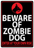 Beware of Zombie Dog Tin Sign Tin Sign