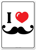 I Love Mustache Tin Sign Tin Sign