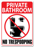 Private Bathroom No Tresspooping Tin Sign Tin Sign