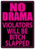 No Drama Tin Sign Blikskilt
