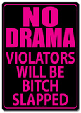 No Drama Tin Sign - Metal Tabela
