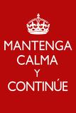 Mantenga Calma Y Continue Poster Prints
