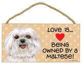 Love Is… Being Owned By A Maltese (Puppy Cut / Short Hair Cut) Wood Sign Wood Sign