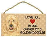 Love Is… Being Owned By A Goldendoodle Wood Sign Wood Sign
