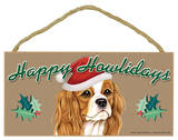 Happy Howlidays Cavalier King Charles Spaniel Wood Sign Wood Sign