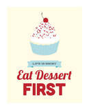 Eat Dessert First Prints by Genesis Duncan