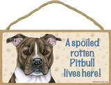 A Spoiled Rotten Pitbull (Brindle) Lives Here! Wood Sign Wood Sign