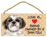 Love Is… Being Owned By A Shih Tzu (Puppy Cut / Short Hair Cut) Wood Sign Wood Sign