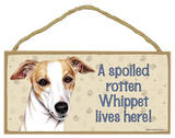 A Spoiled Rotten Whippet Lives Here! Wood Sign Wood Sign