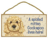 A Spoiled Rotten Cockapoo Lives Here! Wood Sign Wood Sign
