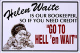 Helen Waite Tin Sign Tin Sign