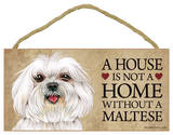 A House Is Not A Home Without A Maltese (Puppy Cut / Short Hair Cut) Wood Sign Wood Sign