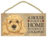 A House Is Not A Home Without A Cockapoo Wood Sign Wood Sign