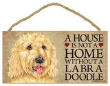 A House Is Not A Home Without A Labradoodle (Blonde) Wood Sign Wood Sign