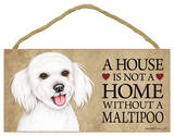 A House Is Not A Home Without A Maltipoo Wood Sign Wood Sign