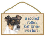 A Spoiled Rotten Rat Terrier Lives Here! Wood Sign Wood Sign