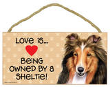 Love Is… Being Owned By A Sheltie Wood Sign Wood Sign