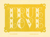 True Love (Yellow) Letterpress Print by  Roll & Tumble Press
