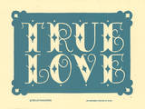 True Love (Blue) Letterpress Print by  Roll & Tumble Press