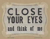 Close Your Eyes and Think of Me Letterpress Print by  Roll & Tumble Press