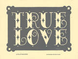 True Love (Gray) Letterpress Print by  Roll & Tumble Press