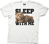 Ted - Sleep With Me T-shirts