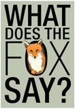 What Does the Fox Say Poster