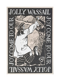Joy Come to Our Jolly Wassail, 1997 Giclee Print by Karen Cater