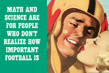 Math Science For People Who Don't Appreciate Football Funny Poster Prints by  Ephemera