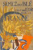 Grow Wheat It is Gold for France French War Propaganda Vintage Ad Poster Posters