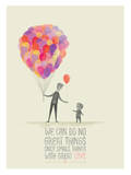 Small Things. Great Love. Giclee Print by Ciara Panacchia