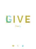 Live Free - Give Freely Wydruk giclee autor Jon Ashcroft