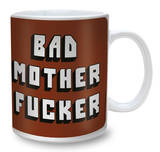 Bad Mother Fucker Mug Mugg