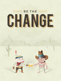 Be The Change Giclee Print by Tim Moore