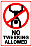 No Twerking Allowed Sign Poster Prints