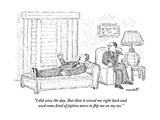 """I did seize the day. But then it seized me right back and used some kind …"" - New Yorker Cartoon Premium Giclee Print by Robert Mankoff"