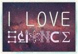 I Love Science (Milky Way) Affiche