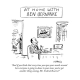 """""""And if you think that every time you open your mouth around here everyone…"""" - New Yorker Cartoon Premium Giclee Print by David Sipress"""