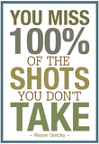 You Miss 100% of the Shots You Don't Take Póster