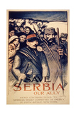 'Save Serbia Our Ally', Poster, 1915 Giclee Print by Théophile Alexandre Steinlen