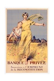 'Banque Privee: Souscrivez a l'Emprunt de La Reconstitution', Poster Advertising the National Loan Giclee Print by Rene Lelong