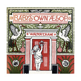 Front Cover of 'Baby's Own Aesop', Engraved and Printed by Edmund Evans, London, Published c.1920 Giclee Print by Walter Crane