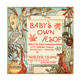 Title Page from 'Baby's Own Aesop', Engraved and Printed by Edmund Evans, London, Published c.1920 Giclee Print by Walter Crane
