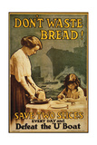 """Don't Waste Bread"", WWI Poster, 1917 Giclee Print by  English School"