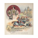 Frontispiece, 'Francois Ier: Le Roi Chevalier, by George G. Toudouze, Pub. 1909 Giclee Print by Albert Robida