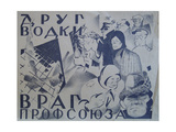 The Vodka's Friend Is the Union's Enemy, 1925 Giclee Print by Galina Konstantinovna Shubina